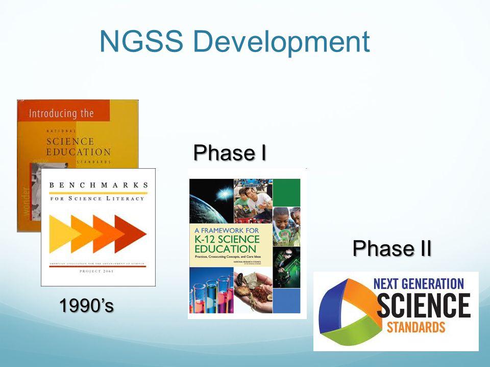 Phase I Phase II 1990's NGSS Development