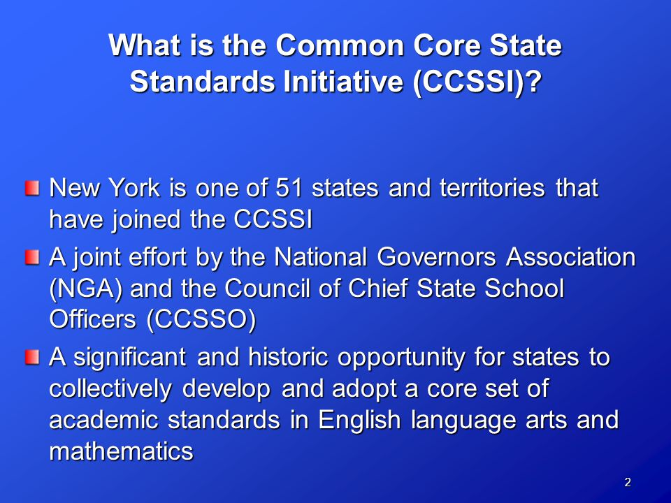 2 What is the Common Core State Standards Initiative (CCSSI).