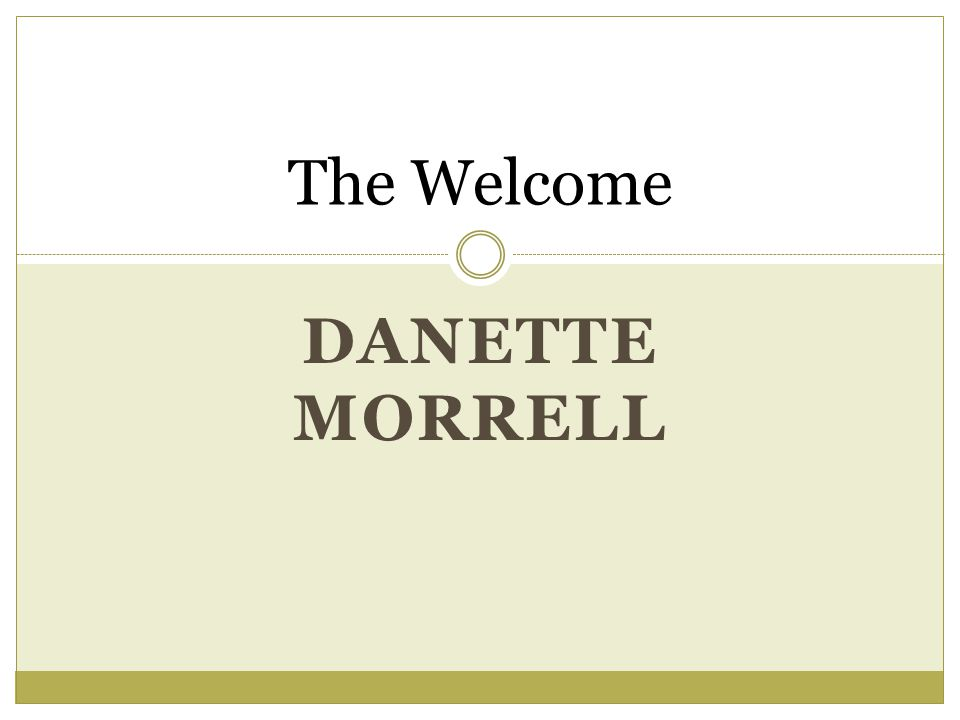 DANETTE MORRELL The Welcome