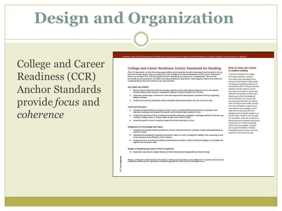 Design and Organization College and Career Readiness (CCR) Anchor Standards provide focus and coherence
