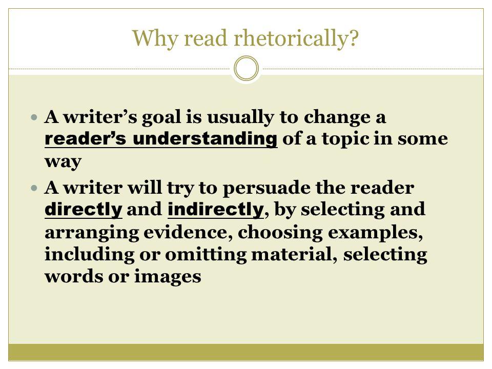 Why read rhetorically.