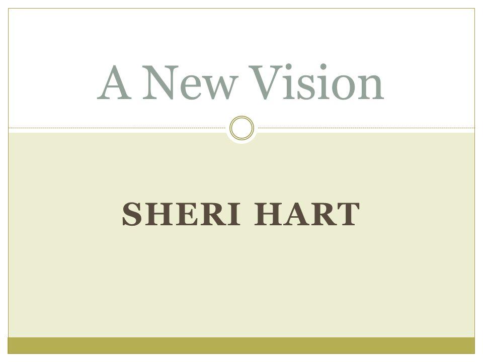 SHERI HART A New Vision