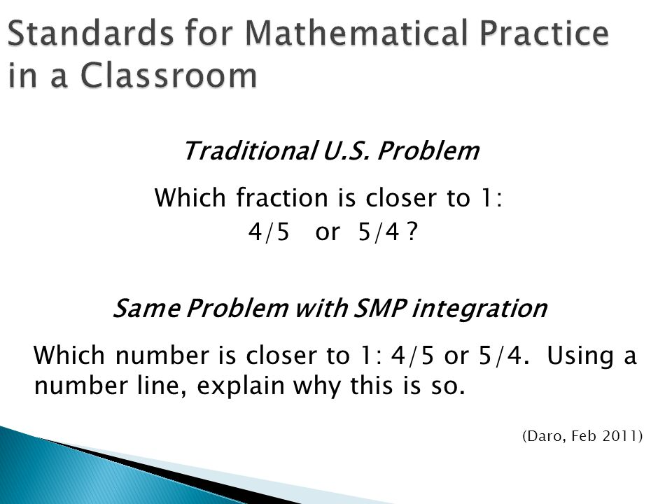 Traditional U.S. Problem Which fraction is closer to 1: 4/5 or 5/4 .