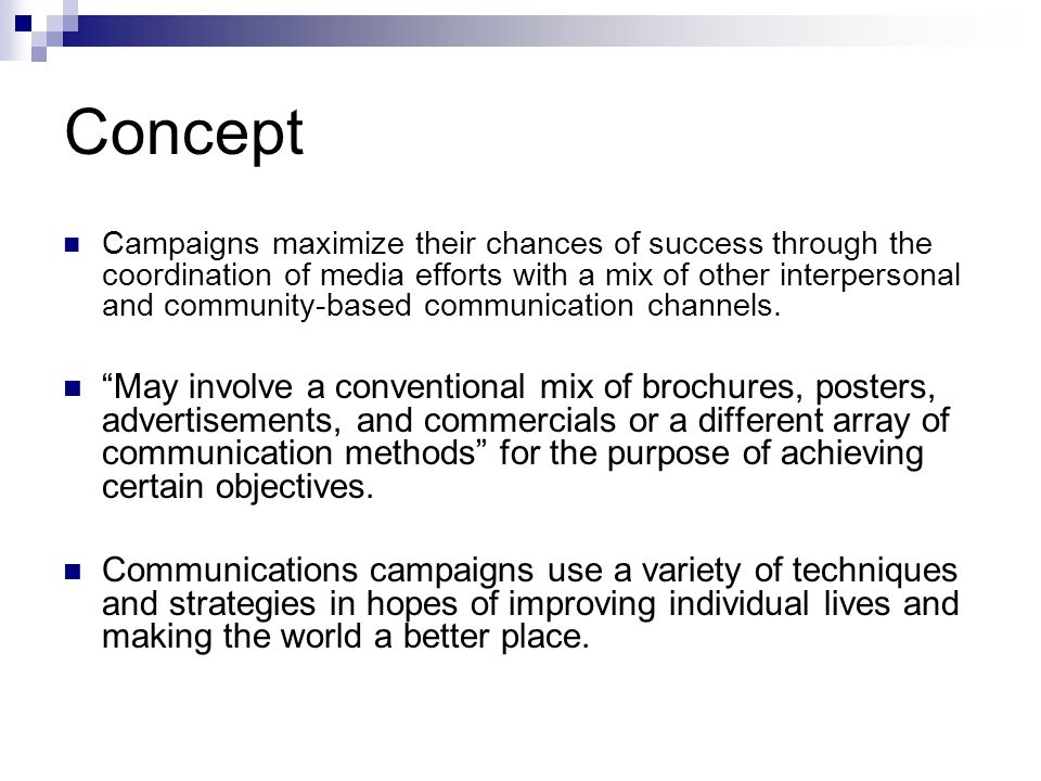 Concept Campaigns maximize their chances of success through the coordination of media efforts with a mix of other interpersonal and community-based co