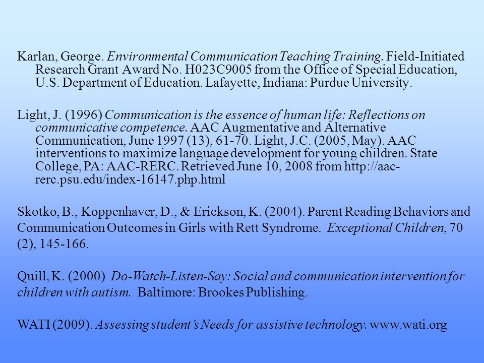 Karlan, George. Environmental Communication Teaching Training. Field-Initiated Research Grant Award No. H023C9005 from the Office of Special Education