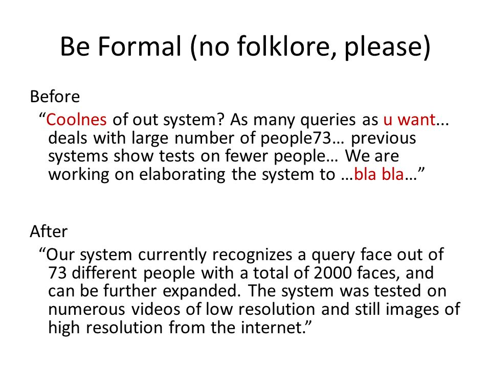 "Be Formal (no folklore, please) Before ""Coolnes of out system? As many queries as u want... deals with large number of people73… previous systems show"