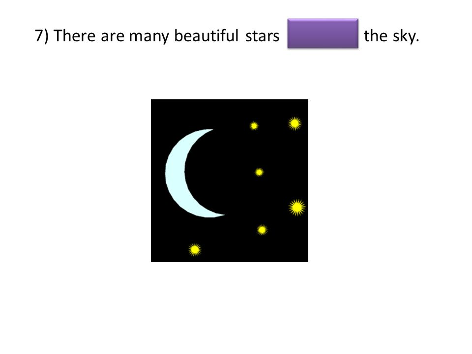 7) There are many beautiful stars the sky.