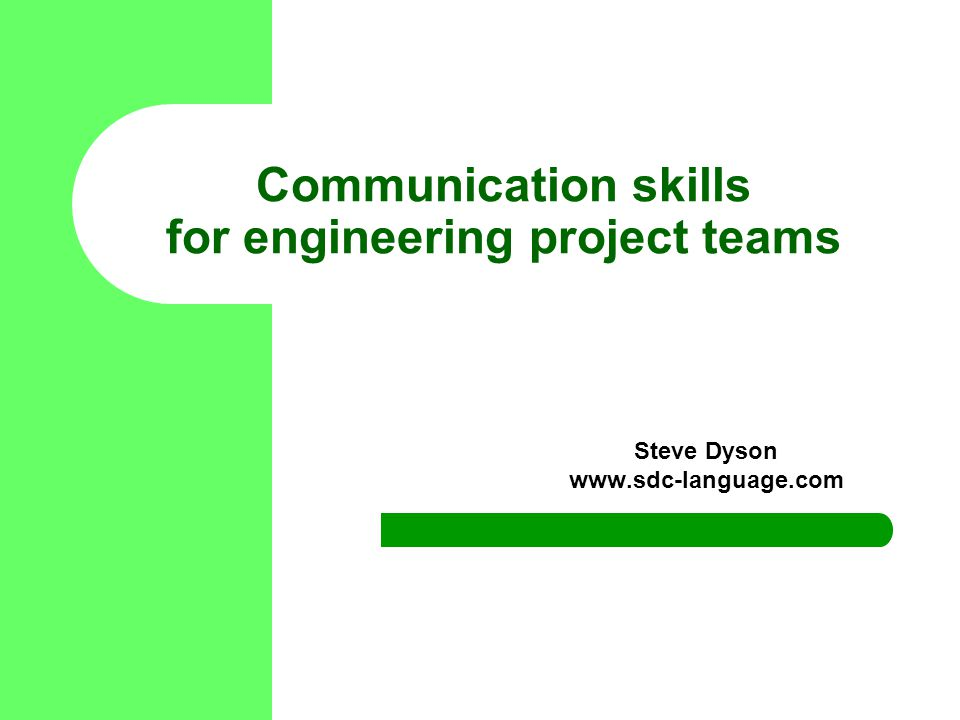 Communication skills for engineering project teams Steve Dyson www.sdc-language.com