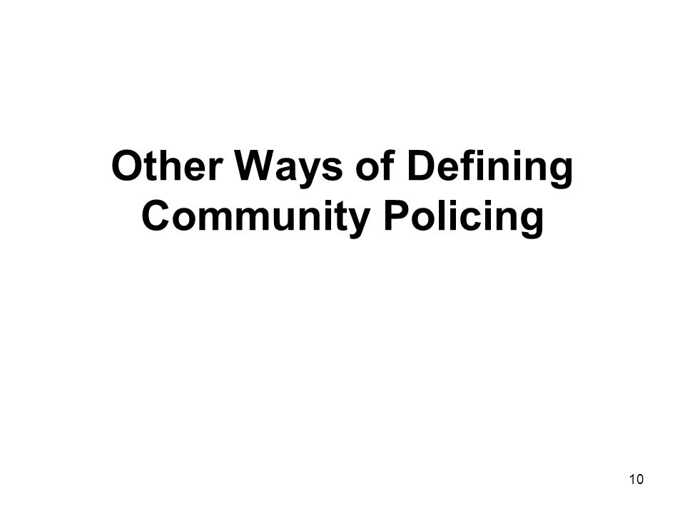 10 Other Ways of Defining Community Policing