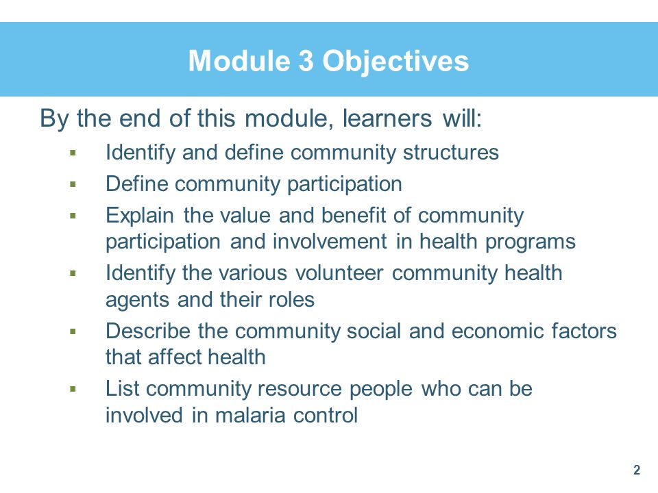 Module 3 Objectives By the end of this module, learners will:  Identify and define community structures  Define community participation  Explain th
