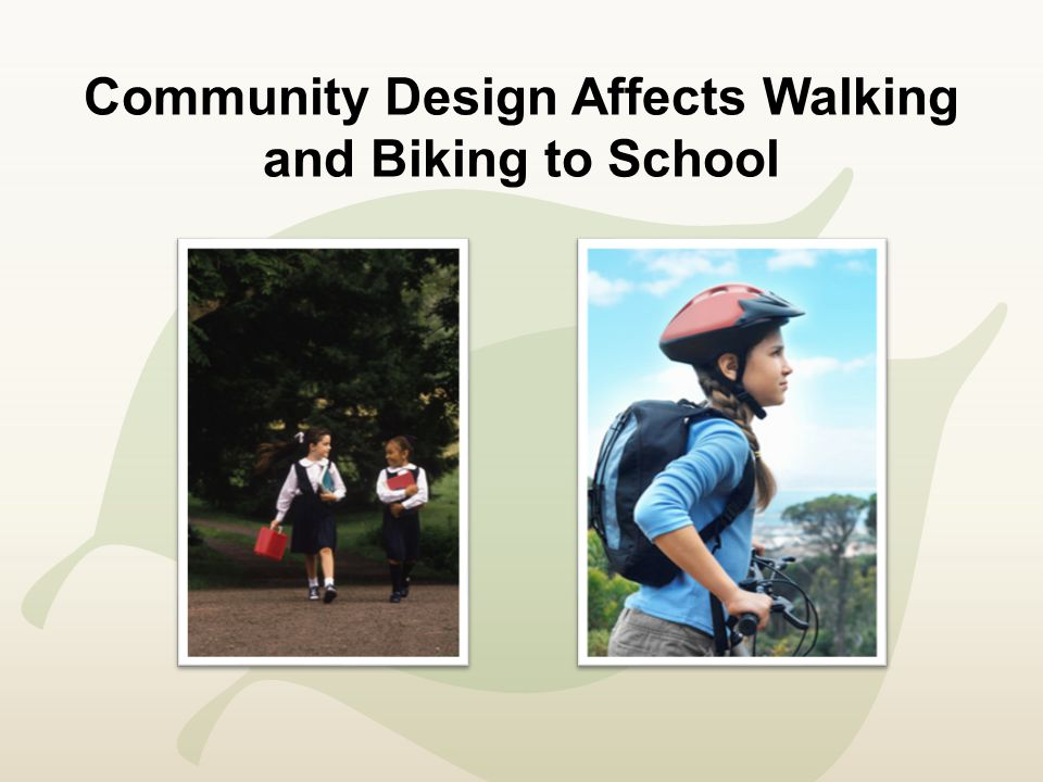 Community Design Affects Walking and Biking to School