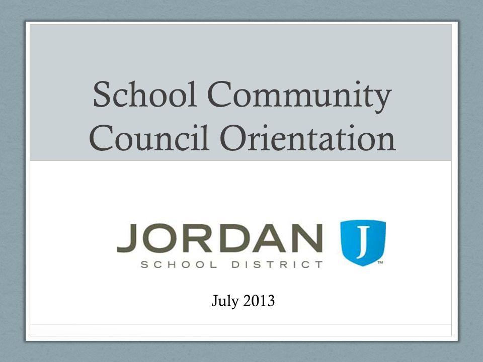 School Community Council Orientation July 2013
