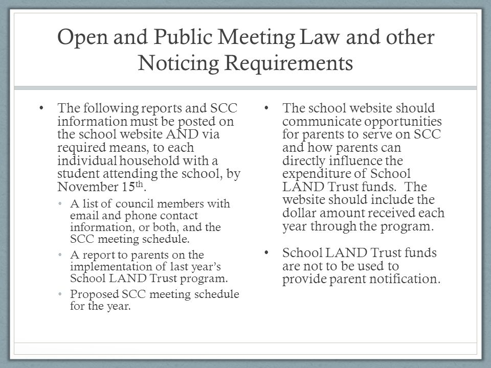Open and Public Meeting Law and other Noticing Requirements The following reports and SCC information must be posted on the school website AND via required means, to each individual household with a student attending the school, by November 15 th.