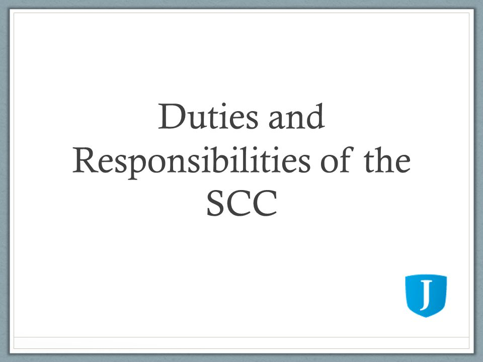 Duties and Responsibilities of the SCC