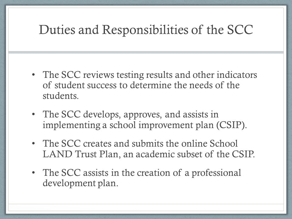 The SCC reviews testing results and other indicators of student success to determine the needs of the students. The SCC develops, approves, and assist