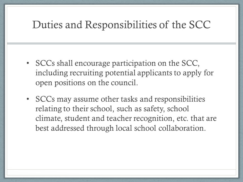 Duties and Responsibilities of the SCC SCCs shall encourage participation on the SCC, including recruiting potential applicants to apply for open positions on the council.