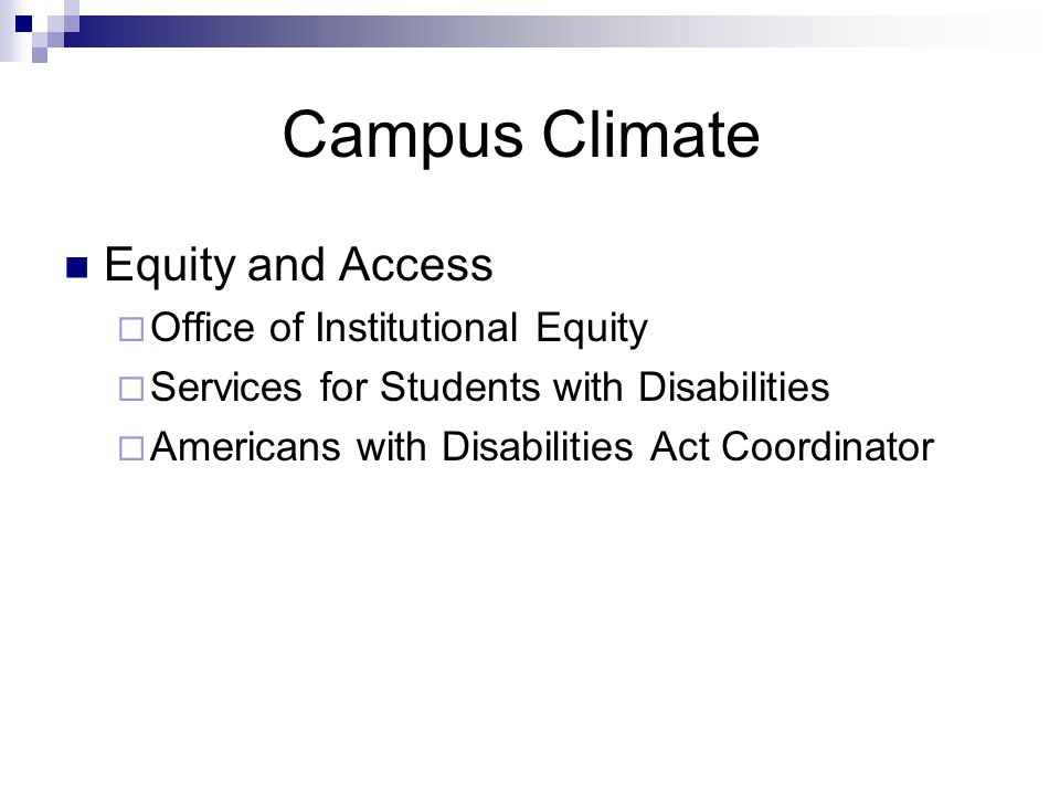 Campus Climate Equity and Access  Office of Institutional Equity  Services for Students with Disabilities  Americans with Disabilities Act Coordinator