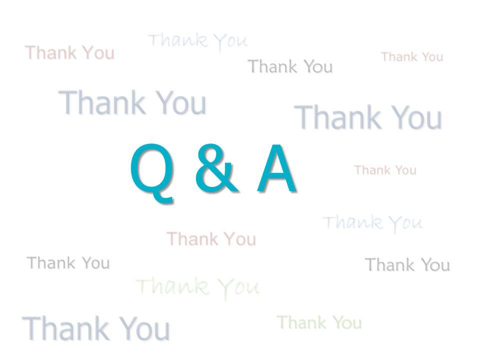 Thank You Q & A Thank You