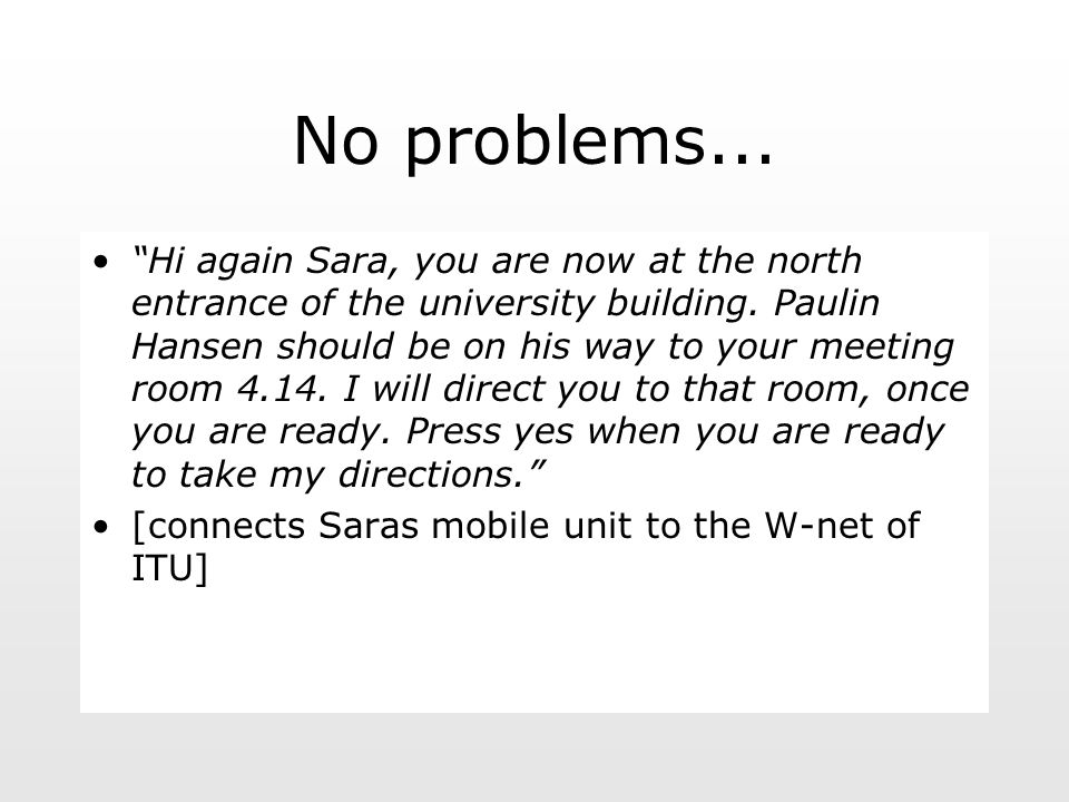 No problems... Hi again Sara, you are now at the north entrance of the university building.