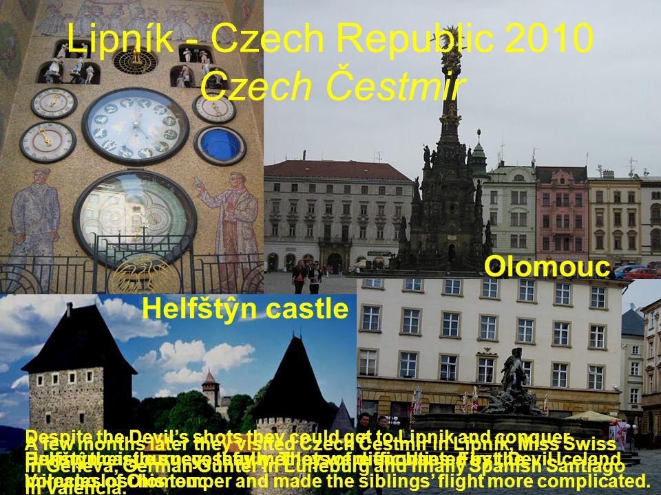 Olomouc Helfštŷn castle Lipník - Czech Republic 2010 Czech Čestmir A few months later they visited Czech Čestmir in Lipnik, Miss Swiss in Geneva, Germ