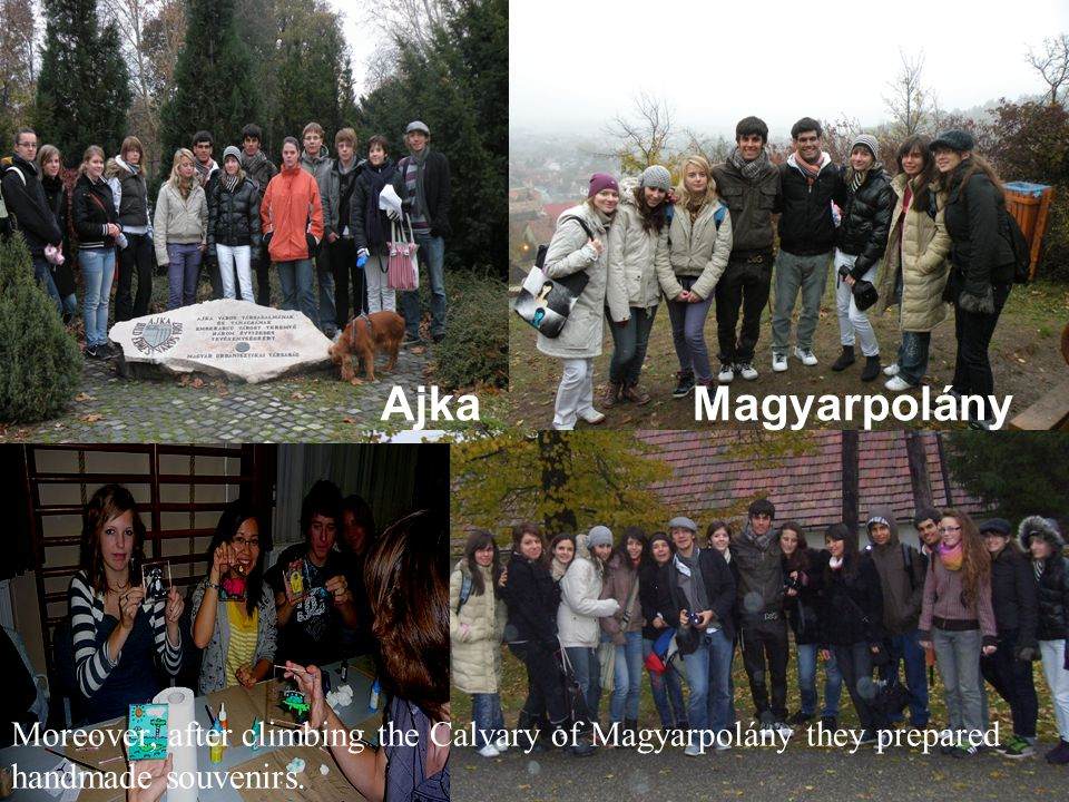 Ajka Magyarpolány Moreover, after climbing the Calvary of Magyarpolány they prepared handmade souvenirs.