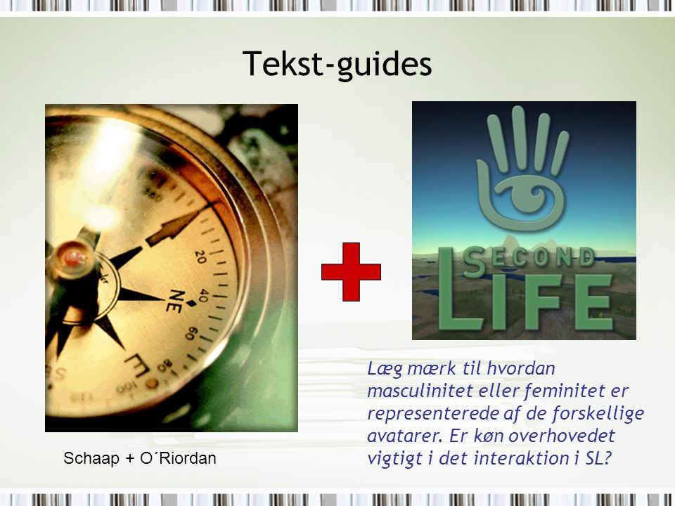 Tekst-guides Læg mærk til hvordan masculinitet eller feminitet er representerede af de forskellige avatarer.