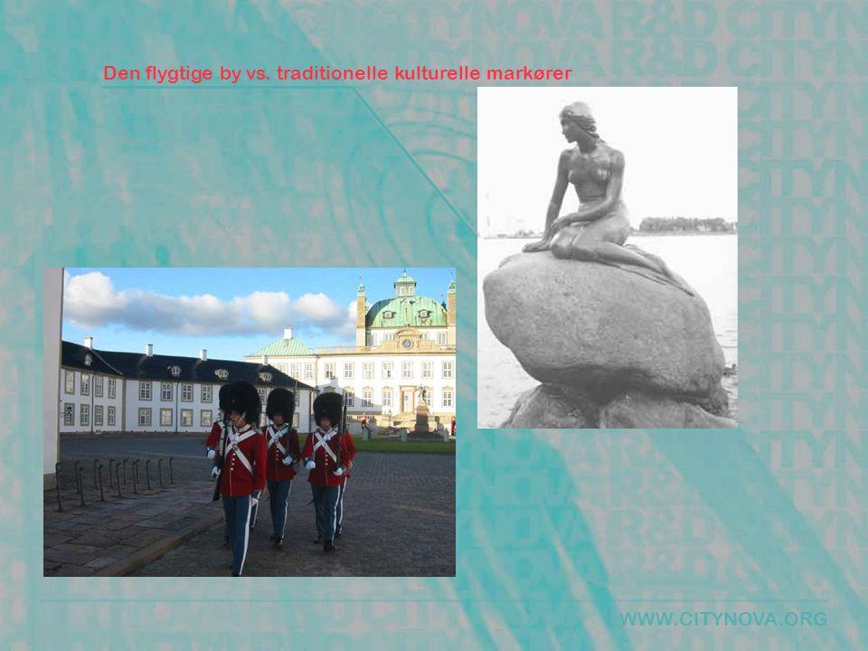 WWW.CITYNOVA.ORG Den flygtige by vs. traditionelle kulturelle markører