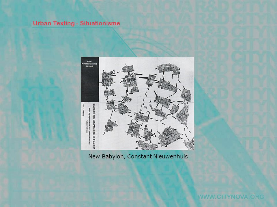WWW.CITYNOVA.ORG Urban Texting - Situationisme New Babylon, Constant Nieuwenhuis