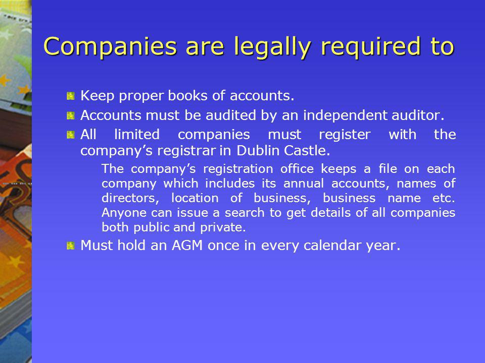 Companies are legally required to Keep proper books of accounts.
