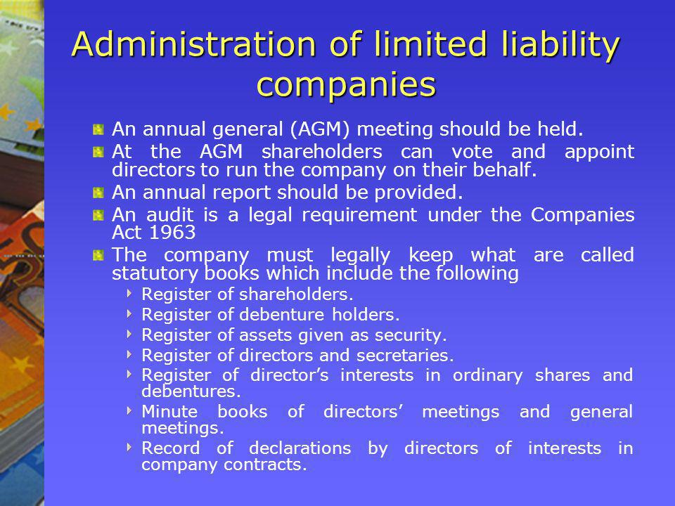Administration of limited liability companies An annual general (AGM) meeting should be held.