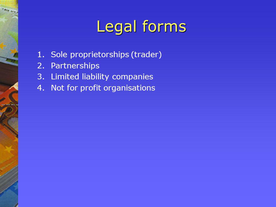 Sole-traders The sole trader legal form of organisation comes into being when an individual sets up in business and starts to trade in his or her own name.