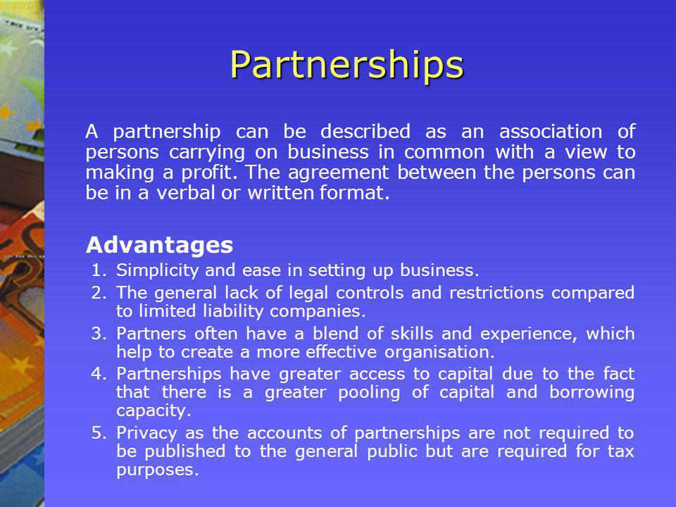 Partnerships A partnership can be described as an association of persons carrying on business in common with a view to making a profit.