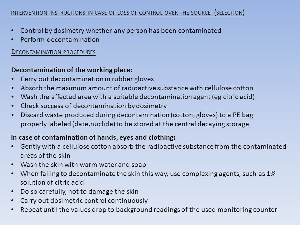 INTERVENTION INSTRUCTIONS IN CASE OF LOSS OF CONTROL OVER THE SOURCE ( SELECTION ) Control by dosimetry whether any person has been contaminated Perfo