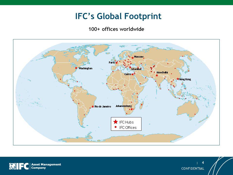 4 Asset Management Company IFC's Global Footprint 100+ offices worldwide