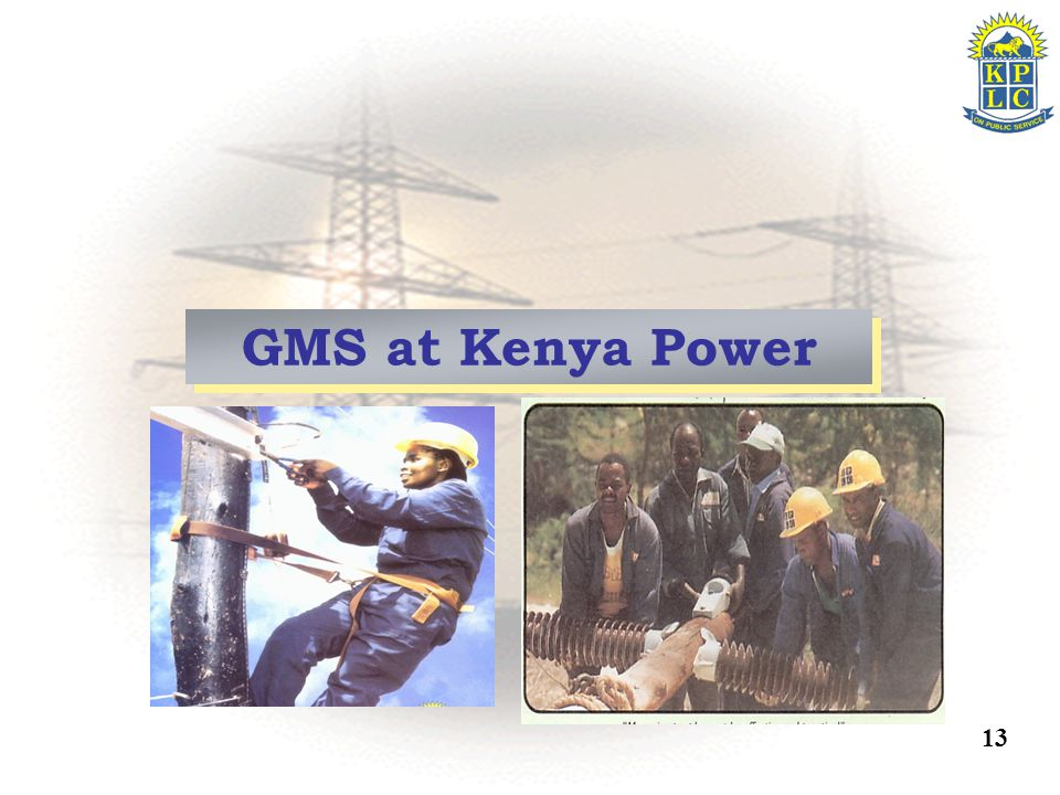 13 GMS at Kenya Power 13
