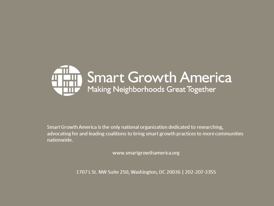 Smart Growth America is the only national organization dedicated to researching, advocating for and leading coalitions to bring smart growth practices to more communities nationwide.