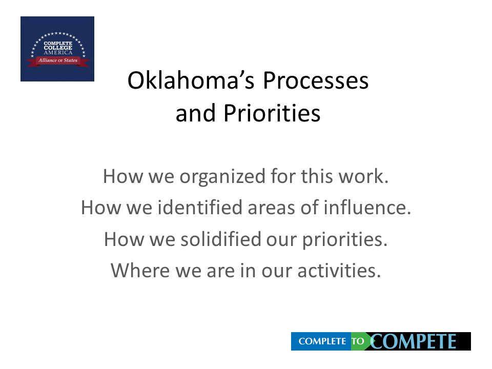 Oklahoma's Processes and Priorities How we organized for this work.