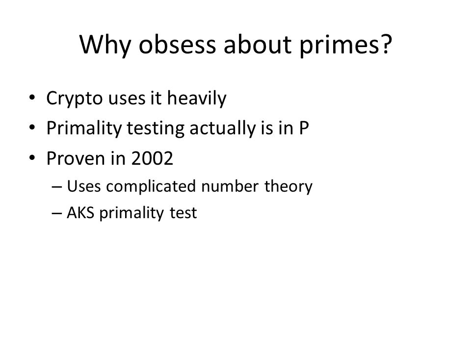 Why obsess about primes.