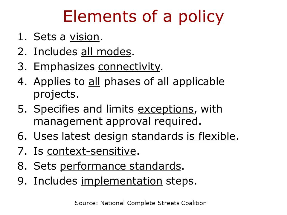 Elements of a policy 1.Sets a vision. 2.Includes all modes.