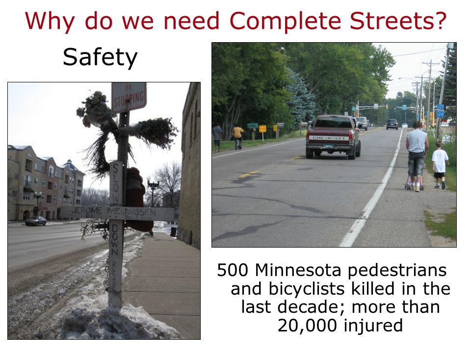 Why do we need Complete Streets? Access 40 percent of Minnesotans do not drive