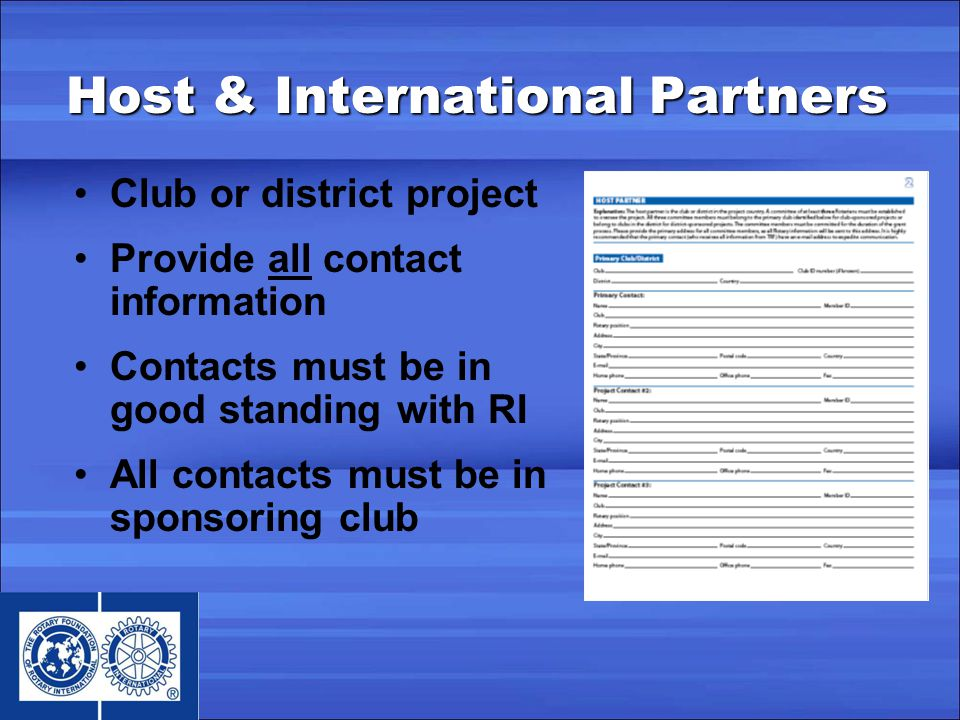 Host & International Partners Club or district project Provide all contact information Contacts must be in good standing with RI All contacts must be in sponsoring club