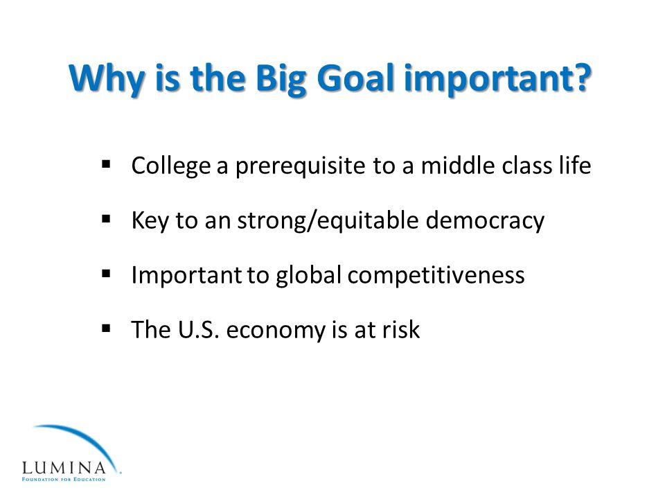 Why is the Big Goal important.