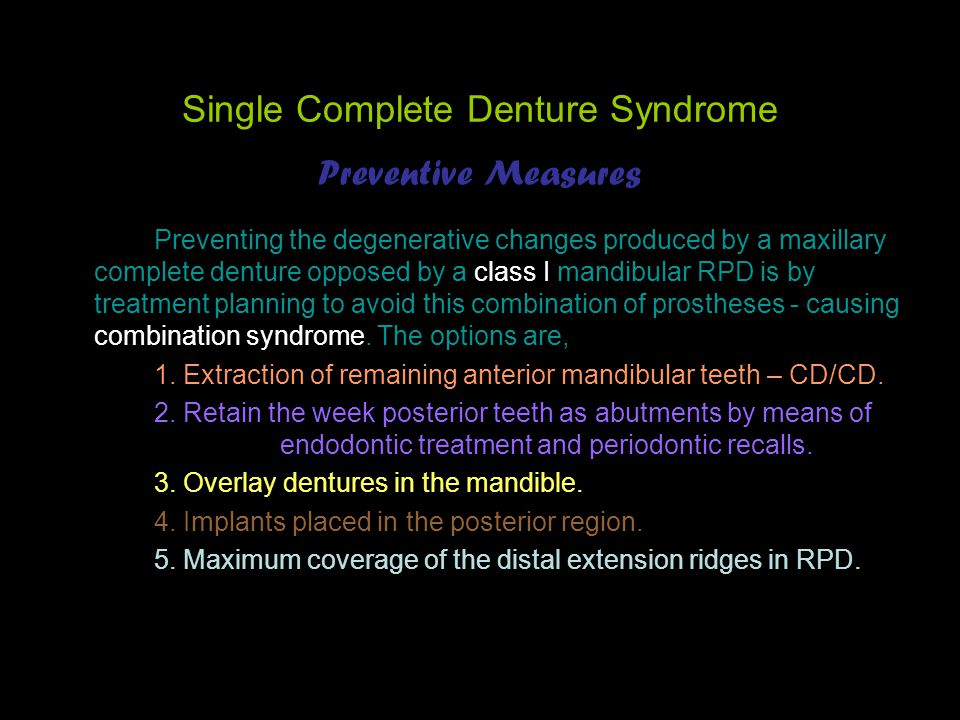 Single Complete Denture Syndrome Preventive Measures Preventing the degenerative changes produced by a maxillary complete denture opposed by a class I