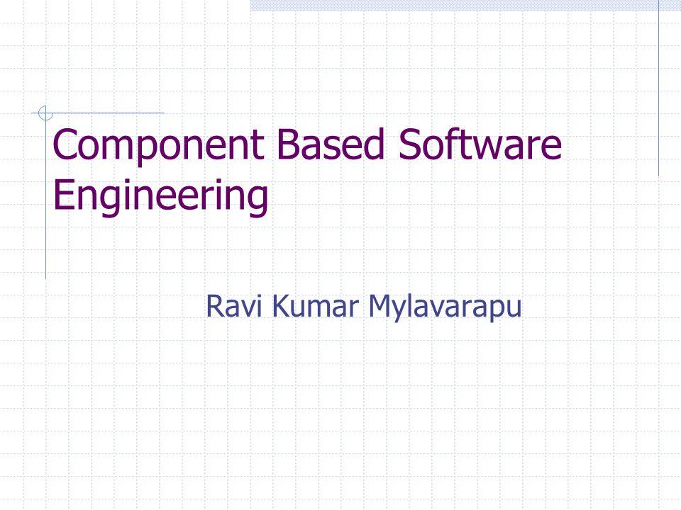 Component Based Software Engineering Ravi Kumar Mylavarapu