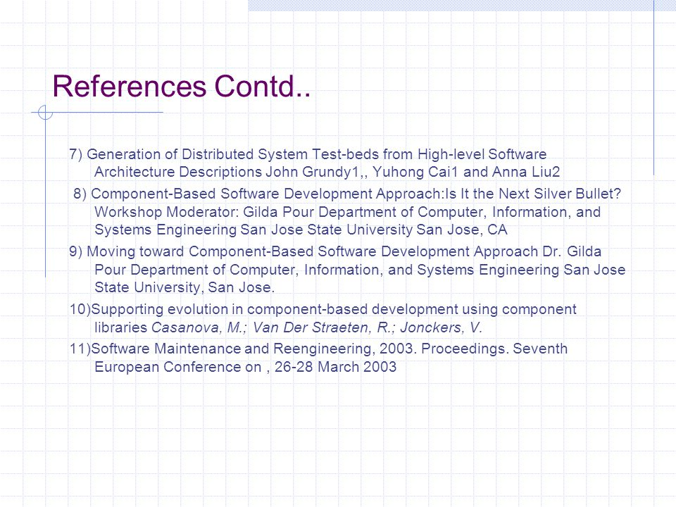 References 1.Software evolution in the age of component-based software engineering M.M.