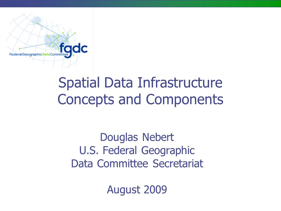 2 What is a Spatial Data Infrastructure (SDI).