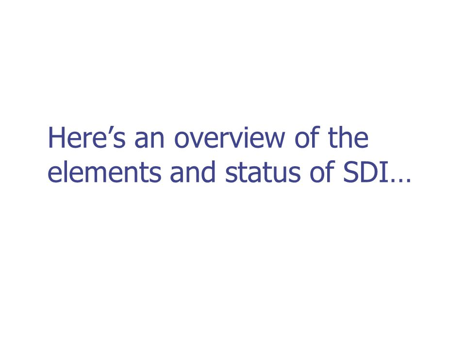 Here's an overview of the elements and status of SDI…