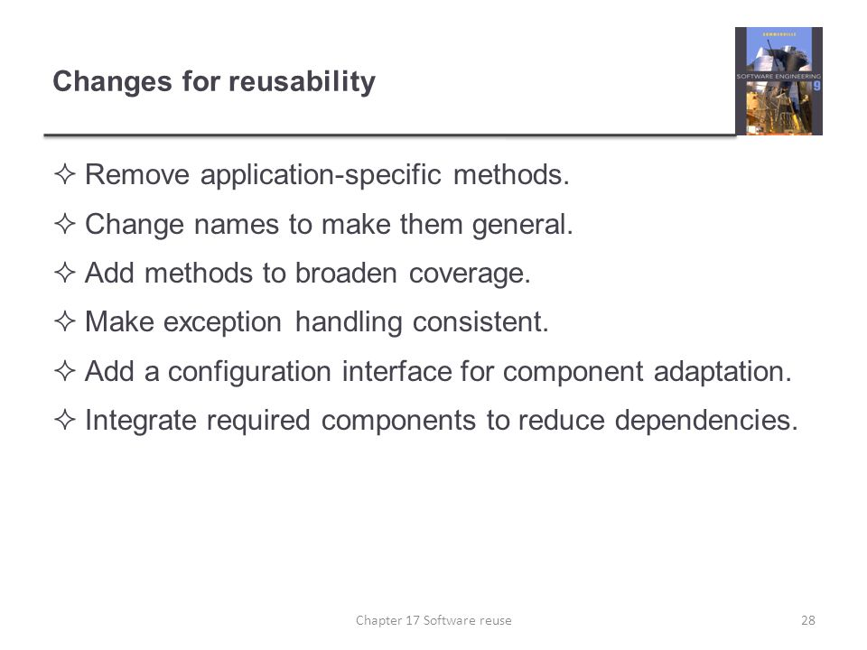 Changes for reusability  Remove application-specific methods.  Change names to make them general.  Add methods to broaden coverage.  Make exceptio