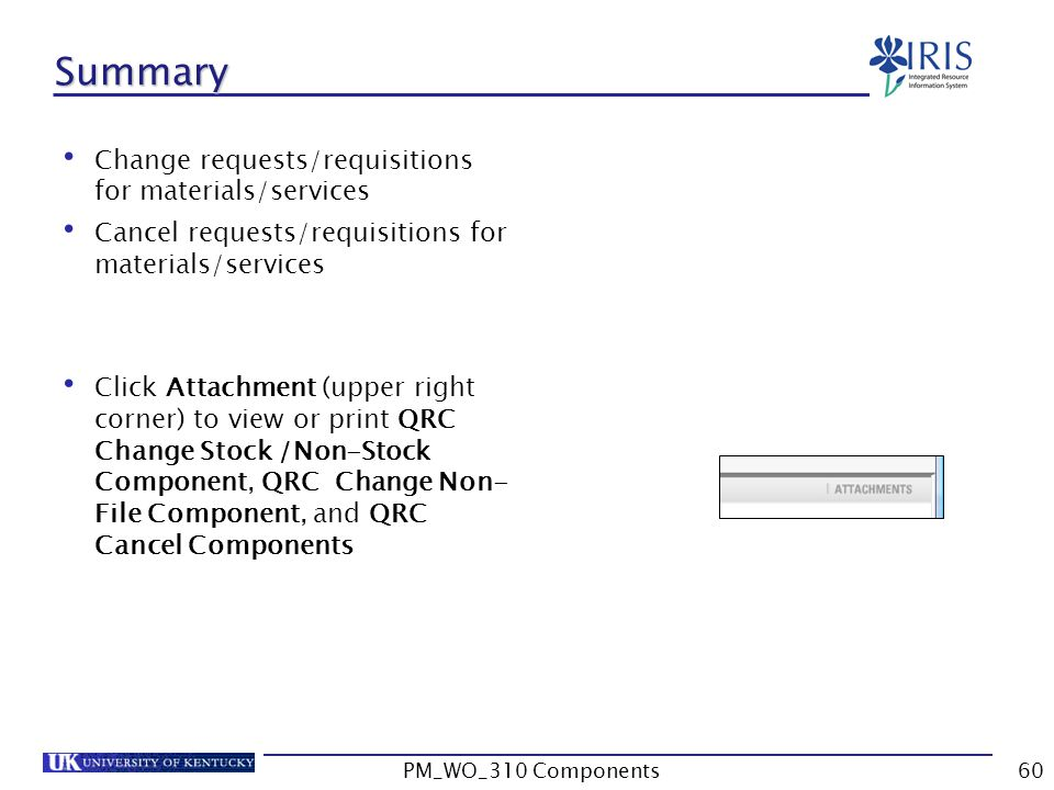 Summary Change requests/requisitions for materials/services Cancel requests/requisitions for materials/services Click Attachment (upper right corner)