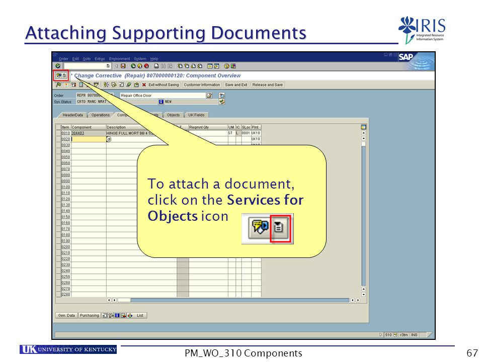 Attaching Supporting Documents To attach a document, click on the Services for Objects icon 67PM_WO_310 Components